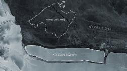 Antarktika'da Dünyanın En Büyük Buzdağı Koptu