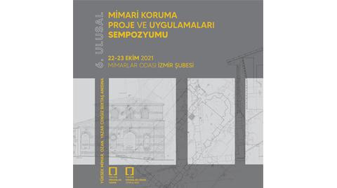 6. Ulusal Mimari Koruma Proje ve Uygulamaları Sempozyumu