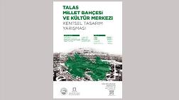 Talas Millet Bahçesi ve Kültür Merkezi Kentsel Tasarım Yarışması Sonuçlandı