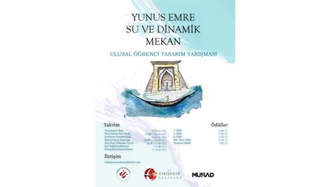 Yunus Emre Su ve Dinamik Mekan Ulusal Öğrenci Tasarım Yarışması